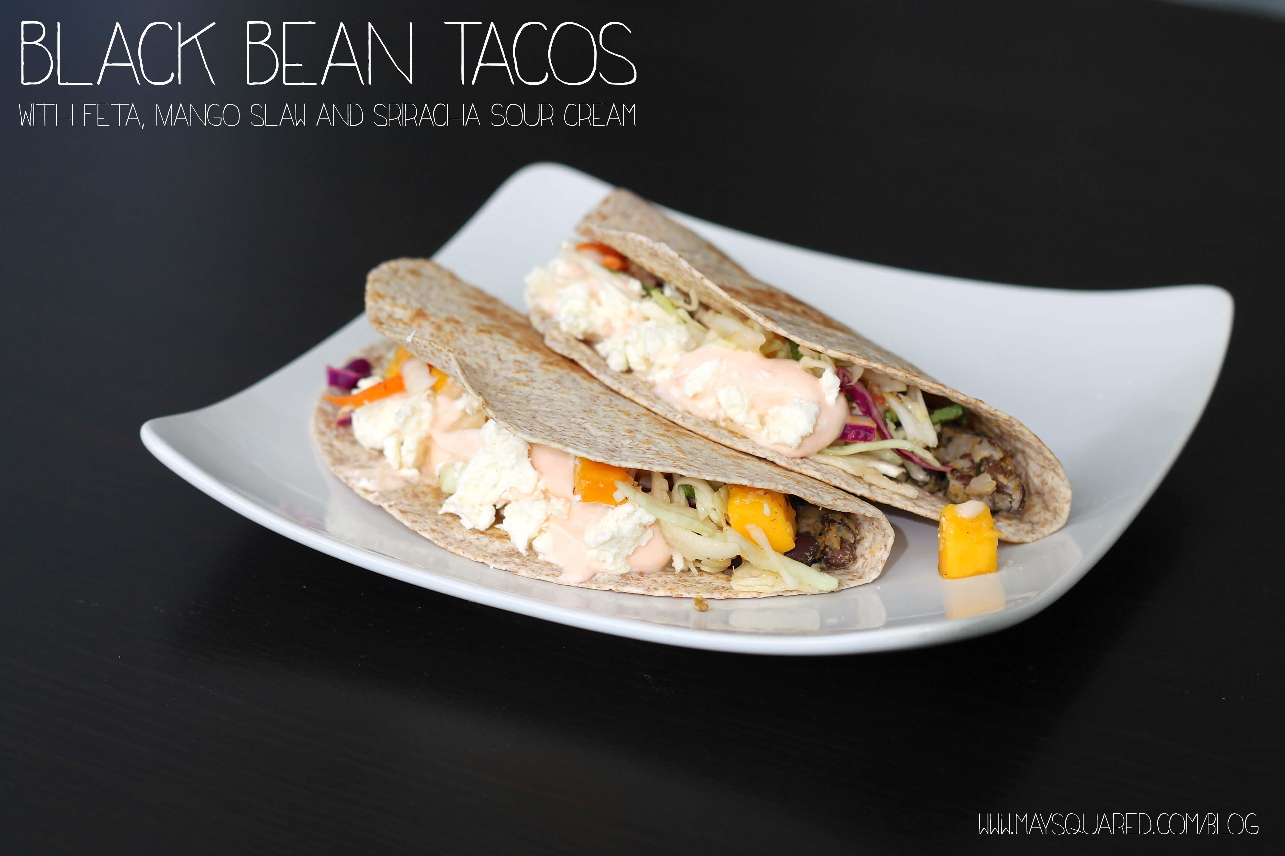 Black Bean Tacos with Feta, Mango Slaw and Sriracha Sour Cream